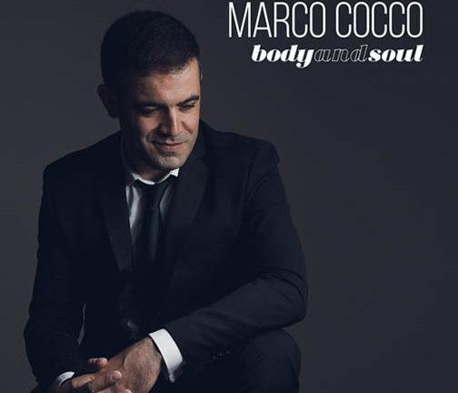 Body and soul: è uscito venerdì 8 marzo il primo disco del cantante e musicista Marco Cocco