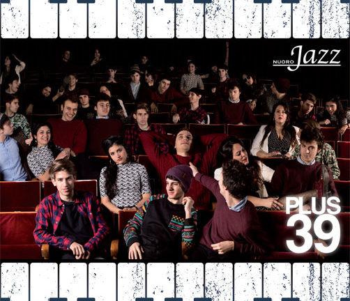 """Esce ufficialmente """"PLUS39"""" primo disco della neonatacollana """"Nuoro Jazz"""""""