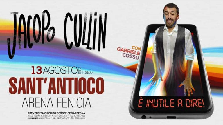 JACOPO CULLIN in scena a Sant'Antioco il 13 agosto con il suo nuovo spettacolo