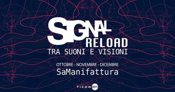 Cala il sipario sulla seconda edizione del festival Signal Reload: venerdì 13 dicembre dalle 20.30 sul palco il collettivo Snake Platform e il DJ set di Alessandro Manzo
