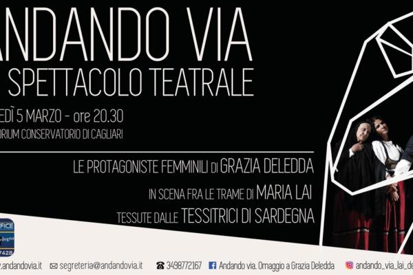 La Sardegna grande protagonista dello spettacolo teatrale Andando via in scena il 5 marzo a Cagliari