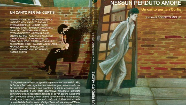 """""""NESSUN PERDUTO AMORE"""", un progetto editoriale nato per ricordare il cantante Ian Curtis"""