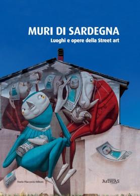 """Il 20 agosto esce il volume """"MURI DI SARDEGNA"""", la prima guida alle opere murali dell'Isola"""